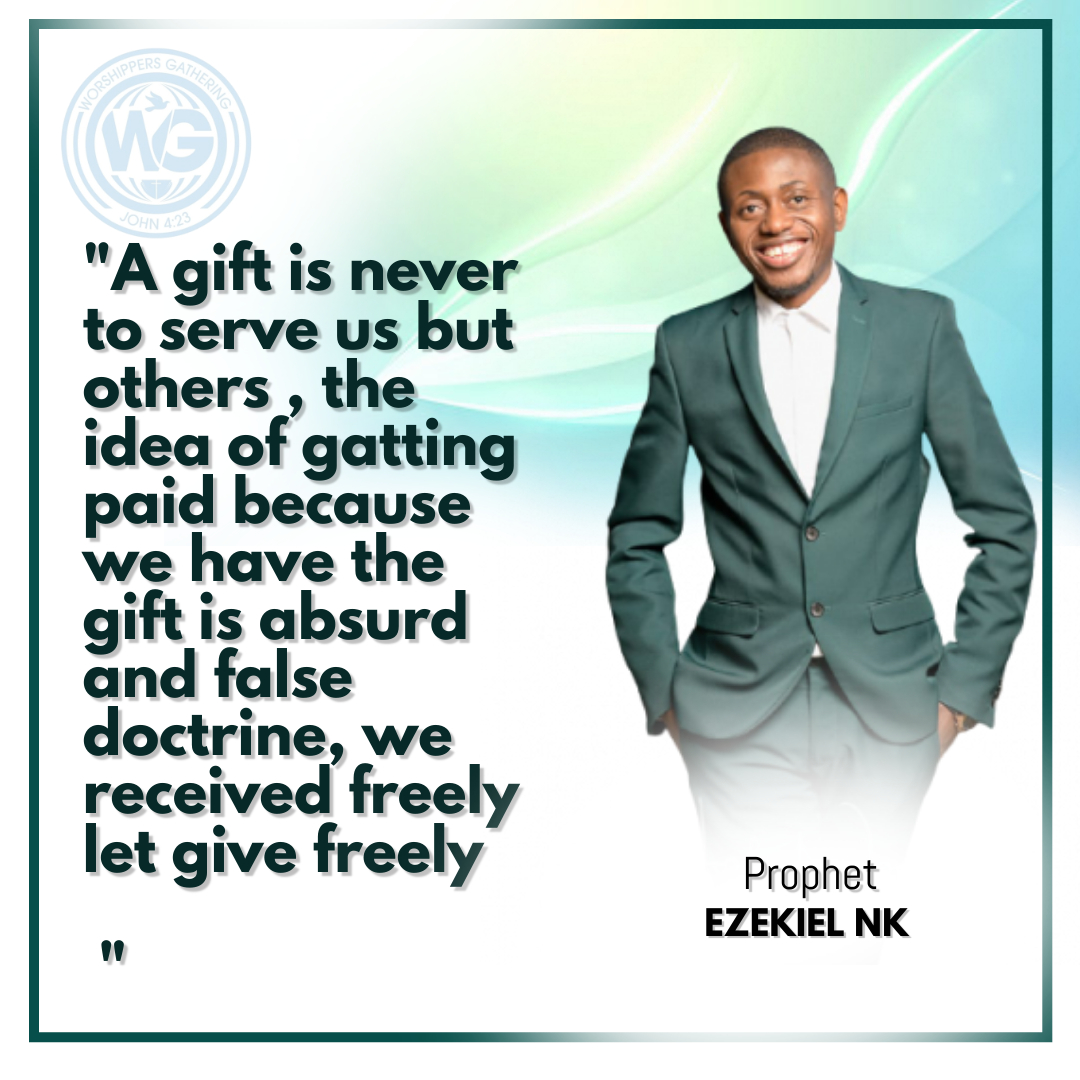 A gift is never to serve us but others the idea of gatting paid because we have the gift is absurd -